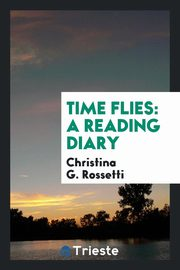 Time flies, Rossetti Christina G.