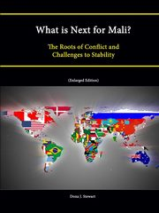ksiazka tytuł: What Is Next for Mali? the Roots of Conflict and Challenges to Stability (Enlarged Edition) autor: Institute Strategic Studies