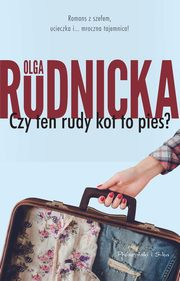 Czy ten rudy kot to pies?, Rudnicka Olga