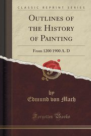 Outlines of the History of Painting, Mach Edmund von