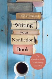 Writing Your Nonfiction Book, Nicholson Trish