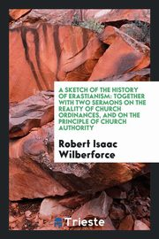 A Sketch of the History of Erastianism, Wilberforce Robert Isaac