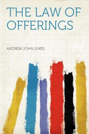 The Law of Offerings, Jukes Andrew John