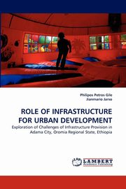 Role of Infrastructure for Urban Development, Gile Philipos Petros