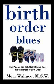 Birth Order Blues, Wallace Meri