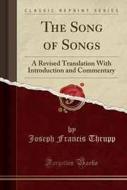 The Song of Songs, Thrupp Joseph Francis