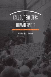 Fall-Out Shelters for the Human Spirit, Krenn Michael L.