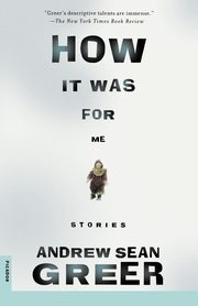 How It Was, Greer Andrew Sean