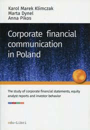 Corporate financial communication in Poland, Klimczak Karol Marek, Dynel Marta, Pikos Anna