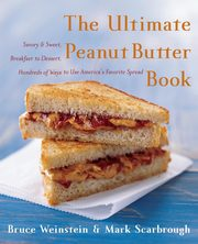 Ultimate Peanut Butter Book, The, Weinstein Bruce