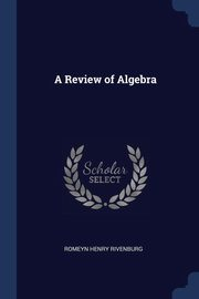 ksiazka tytuł: A Review of Algebra autor: Rivenburg Romeyn Henry