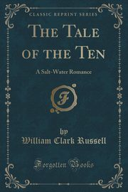 The Tale of the Ten, Russell William Clark