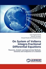 ksiazka tytuł: On System of Volterra Integro-Fractional Differential Equations autor: Najeeb Shihab Suha