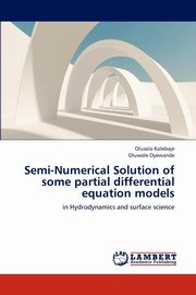 Semi-Numerical Solution of some partial differential equation models, Kolebaje Olusola