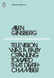 Television Was a Baby Crawling Toward That Deathchamber, Ginsberg Allen