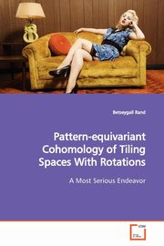 Pattern-equivariant Cohomology of Tiling Spaces With Rotations, Rand Betseygail