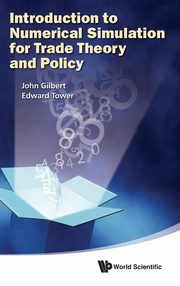 Introduction to Numerical Simulation for Trade Theory and Policy, Gilbert John