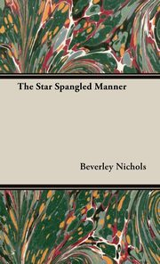 The Star Spangled Manner, Nichols Beverley