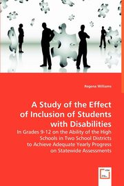 A Study of Inclusion of Students with Disabilities, Williams Regena