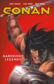 Conan Tom 1 Narodziny legendy, Busiek Kurt, Nord Cary, Ruth Greg, Yeates Thomas, Mandrake Tom