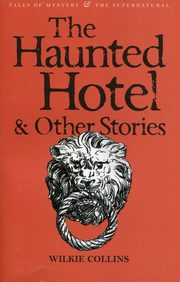 The Haunted Hotel & Other Stories, Collins Wilkie