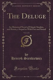 The Deluge, Vol. 1 of 2, Sienkiewicz Henryk