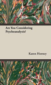 Are You Considering Psychoanalysis?, Horney Karen