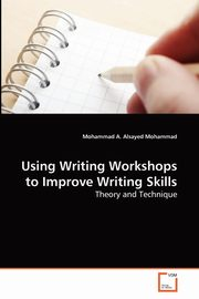 Using Writing Workshops to Improve Writing Skills, A. Alsayed Mohammad Mohammad