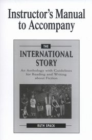 Instructor's Manual to Accompany The International Story, Spack Ruth
