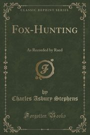 Fox-Hunting, Stephens Charles Asbury