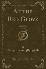 At the Red Glove, Vol. 2 of 3, Macquoid Katharine S.