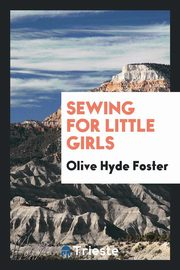 Sewing for Little Girls, Foster Olive Hyde