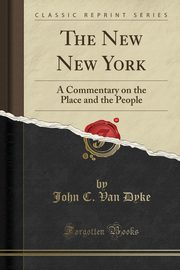 The New New York, Dyke John C. Van