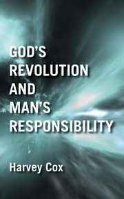 God's Revolution and Man's Responsibility, Cox Harvey