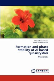 Formation and phase stability of Al based quasicrystals, Yadav Thakur Prasad