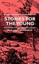 Stories for the Young, Andersen Hans Christian