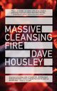 Massive Cleansing Fire, Housley Dave