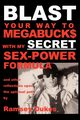BLAST Your Way To Megabuck$ with my SECRET Sex-Power Formula, Dukes Ramsey