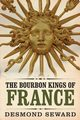 The Bourbon Kings of France, Seward Desmond