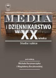 Media i dziennikarstwo w XX wieku. Studia i szkice - Małgorzata Posyłek: Strength of propaganda and manipulation ? role of media in development of Hitler?s myth,