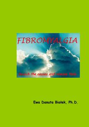 Fibromyalgia. Search the causes and release them - Contents, Ewa D. Białek