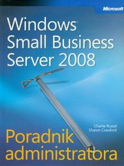 Microsoft Windows Small Business Server 2008 Poradnik administratora, Russel Charlie, Crawford Sharon