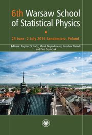 6th Warsaw School of Statistical Physics,